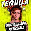 Gargauniada Nationala cu TEQUILA