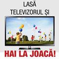 Lasa Televizorul si Hai la Joaca!