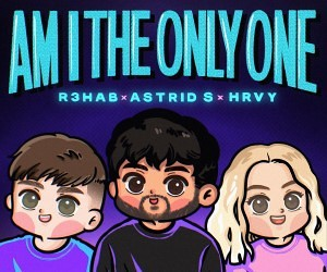 "R3HAB lanseaza piesa ""Am I The Only One"", in colaborare cu Astrid S si HRVY"